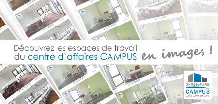 Centre d'affaires CAMPUS : découverte des locaux en images.