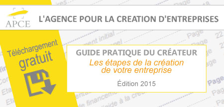 Téléchargez gratuitement le nouveau Guide du créateur d'entreprise de l'APCE !