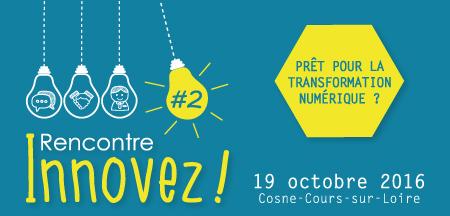 Rencontre «Innovez !» 2016 : prêt pour la transformation numérique ?